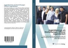 Bookcover of Jugendzentren als Einrichtungen Offener Jugendarbeit