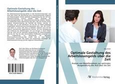 Capa do livro de Optimale Gestaltung des Arbeitslosengelds über die Zeit