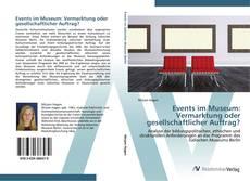 Couverture de Events im Museum: Vermarktung oder gesellschaftlicher Auftrag?