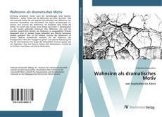 Bookcover of Wahnsinn als dramatisches Motiv