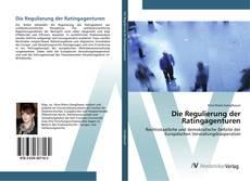 Bookcover of Die Regulierung der Ratingagenturen