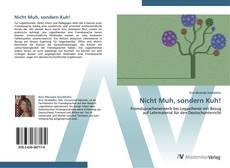 Bookcover of Nicht Muh, sondern Kuh!