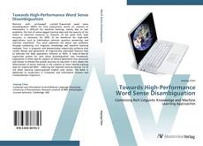 Bookcover of Towards High-Performance Word Sense Disambiguation