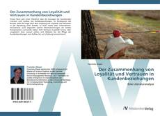 Capa do livro de Der Zusammenhang von Loyalität und Vertrauen in Kundenbeziehungen