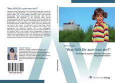 """Buchcover von """"Was fällt Dir zum Iran ein?"""""""