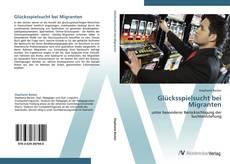 Bookcover of Glücksspielsucht bei Migranten
