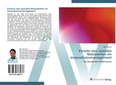 Bookcover of Einsatz von sozialen Netzwerken im Innovationsmanagement