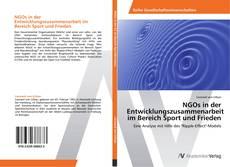 NGOs in der Entwicklungszusammenarbeit im Bereich Sport und Frieden kitap kapağı
