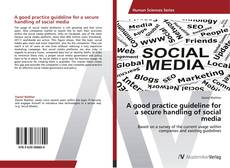 Bookcover of A good practice guideline for a secure handling of social media