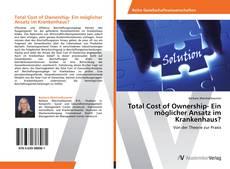 Couverture de Total Cost of Ownership- Ein möglicher Ansatz im Krankenhaus?