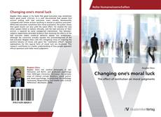 Bookcover of Changing one's moral luck