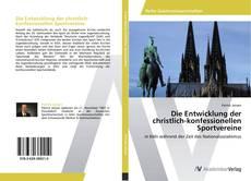 Bookcover of Die Entwicklung der christlich-konfessionellen Sportvereine