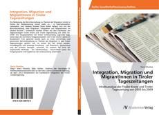Couverture de Integration, Migration und MigrantInnen in Tiroler Tageszeitungen