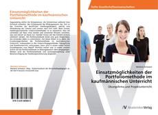 Обложка Einsatzmöglichkeiten der Portfoliomethode im kaufmännischen Unterricht