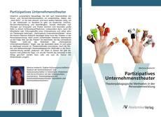 Bookcover of Partizipatives Unternehmenstheater