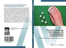 Bookcover of Pervasive Gaming: Entwicklung von ortsabhängiger Spielesoftware