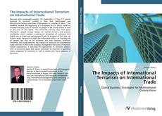 Bookcover of The Impacts of International Terrorism on International Trade