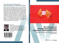 Das Chinesische Urheberrecht, geistiges Eigentum, Medienwirtschaft kitap kapağı