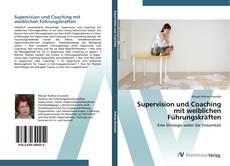 Couverture de Supervision und Coaching mit weiblichen Führungskräften