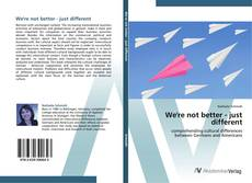 Bookcover of We're not better - just different