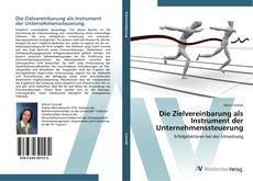 Die Zielvereinbarung als Instrument der Unternehmenssteuerung kitap kapağı