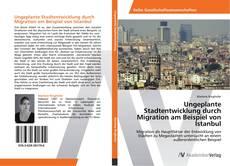 Bookcover of Ungeplante Stadtentwicklung durch Migration am Beispiel von Istanbul