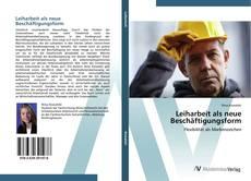 Обложка Leiharbeit als neue Beschäftigungsform