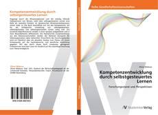Bookcover of Kompetenzentwicklung durch selbstgesteuertes Lernen