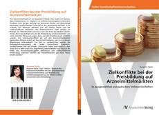 Bookcover of Zielkonflikte bei der Preisbildung auf Arzneimittelmärkten