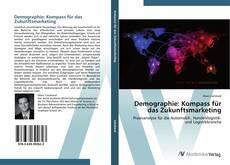 Couverture de Demographie: Kompass für das Zukunftsmarketing
