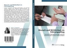 Bookcover of Wunsch und Wirklichkeit im Führungsalltag