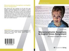 Bookcover of Monomorphemic Exceptions to English Stress Assignment