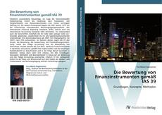 Обложка Die Bewertung von Finanzinstrumenten gemäß IAS 39