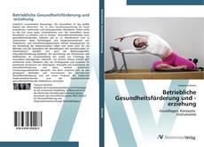 Bookcover of Betriebliche Gesundheitsförderung und -erziehung