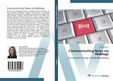 Portada del libro de Communicating News via Weblogs