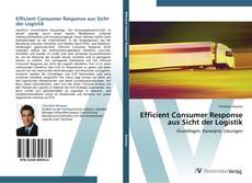 Capa do livro de Efficient Consumer Response aus Sicht der Logistik