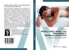 Couverture de Macho, Softie, Metro - das Männerbild in Publikumszeitschriften