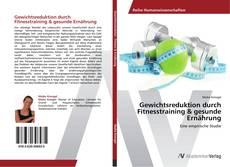 Bookcover of Gewichtsreduktion durch Fitnesstraining & gesunde Ernährung