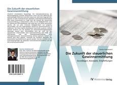 Capa do livro de Die Zukunft der steuerlichen Gewinnermittlung
