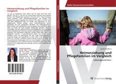 Bookcover of Heimerziehung und Pflegefamilien im Vergleich