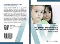 Bookcover of Die geistige Behinderung in der Geschwisterbeziehung