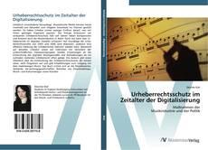 Urheberrechtsschutz im Zeitalter der Digitalisierung的封面