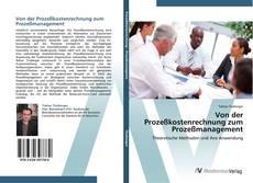 Bookcover of Von der Prozeßkostenrechnung zum Prozeßmanagement