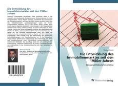 Bookcover of Die Entwicklung des Immobilienmarktes seit den 1980er Jahren