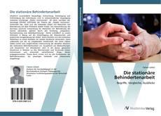 Portada del libro de Die stationäre Behindertenarbeit