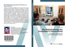 Bookcover of Die Digitalisierung des Fernsehens in Deutschland