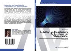 Buchcover von Reduktion und topologische Aufbereitung von Polygonmeshes