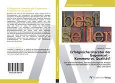 Erfolgreiche Literatur der Gegenwart - Kommerz vs. Qualität? kitap kapağı