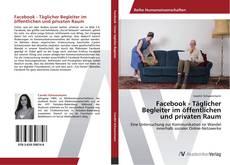 Borítókép a  Facebook - Täglicher Begleiter im öffentlichen und privaten Raum - hoz