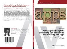 Buchcover von Achtung Werbung! Die Bedeutung von Marken bei der Nutzung von Apps